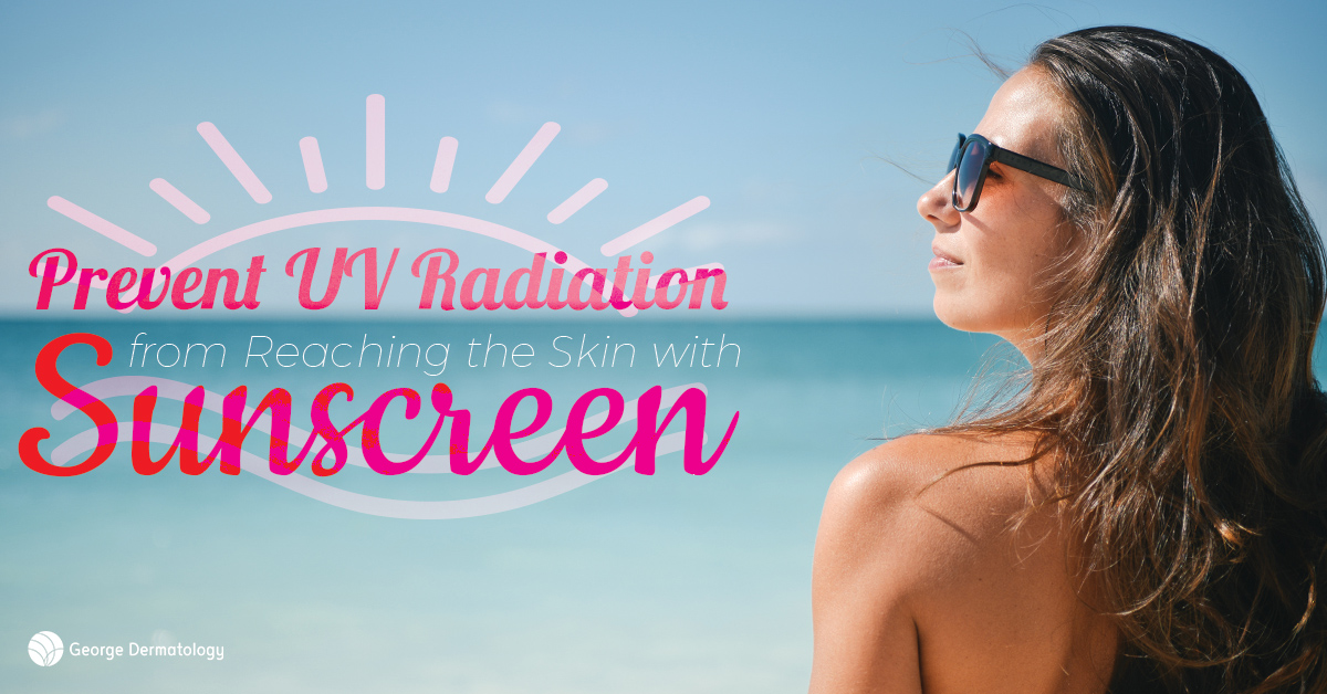 Sunscreen Prevents UV Radiation from Reaching the Skin