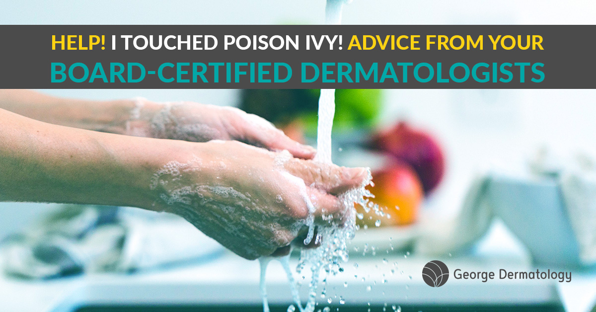 Help! I Touched Poison Ivy! – Advice From Your Board-Certified Dermatologists